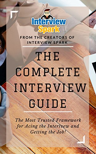 The Complete Interview Guide: The Most Trusted Framework for Acing the Interview & Getting the Job