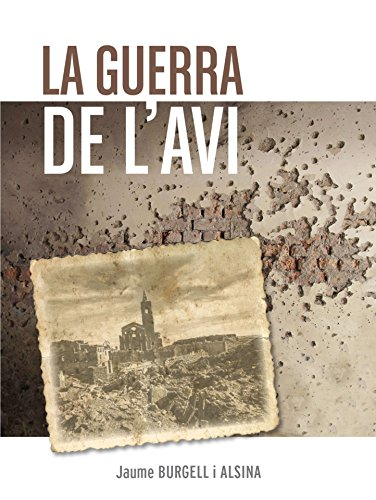 La guerra de l'avi (Catalan Edition) por Jaume Burgell i Alsina