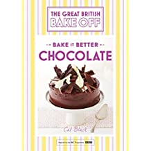 Great British Bake Off – Bake it Better (No.6): Chocolate (English Edition)
