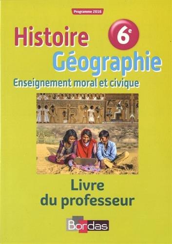 Histoire Géographie 6e : Livre du professeur