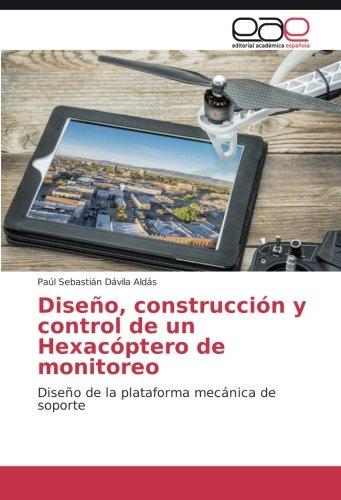 Diseño, construcción y control de un Hexacóptero de monitoreo por Dávila Aldás Paúl Sebastián