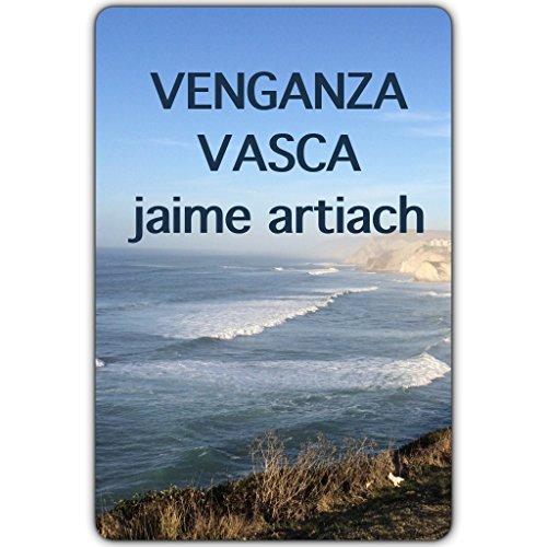 Venganza Vasca: Nada es Blanco o Negro por Jaime Artiach