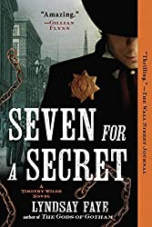 Seven for a Secret (A Timothy Wilde Novel) by Lyndsay Faye (2014-08-05)