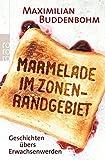 Marmelade im Zonenrandgebiet: Geschichten übers Erwachsenwerden