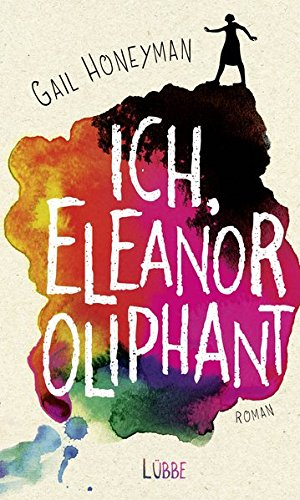 Buchcover Ich, Eleanor Oliphant: Roman