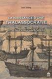 La naissance d'une thalassocratie - Les Pays-Bas et la mer à l'aube du Siècle d'or