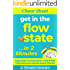 Cheat Sheet: Get in The Flow State...In 2 Minutes - Supercharge Your Productivity,  Achieve Peak Performance and Maximize Human Potential (English Edition)