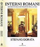 Scarica Libro INTERNI ROMANI Architettura e decorazioni nella casa (PDF,EPUB,MOBI) Online Italiano Gratis