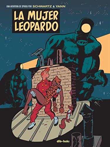 La mujer leopardo: Una aventura de Spirou por Schwartz & Yann