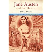 Jane Austen and the Theatre by Paula Byrne (2003-02-05)