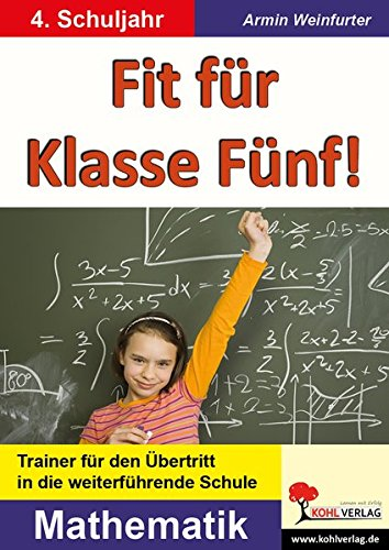 Fit für Klasse Fünf! - Mathematik: Trainer für den Übertritt in die weiterführende Schule