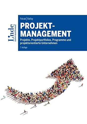 Projektmanagement:Projekte, Projektportfolios, Programme und projektorientierte Unternehmen (Linde Lehrbuch)