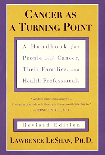 Cancer As a Turning Point: A Handbook for People with Cancer, Their Families, and Health Professionals (English Edition)