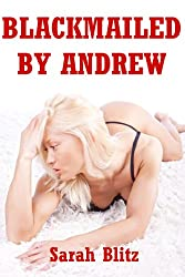 Blackmailed by Andrew: A Rough Sex Erotica Story
