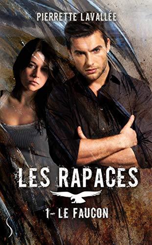 Le Faucon: Les Rapaces, T1 par  Éditions Sharon Kena