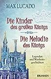 Die Kinder des großen Königs & Die Melodie des Königs: Legenden und Weisheitsgeschichten