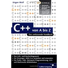 C++ von A bis Z: Das umfassende Handbuch (Galileo Computing)