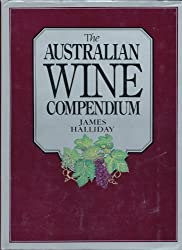 The Australian Wine Compendium by James Halliday (1989-08-03)