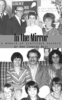 In the Mirror: A Memoir of Shattered Secrets by [Best, Ann Carbine]