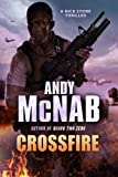 Crossfire: (Nick Stone Thriller 10) by Andy McNab