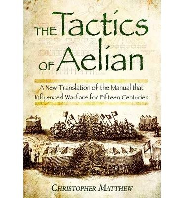 -the-tactics-of-aelian-by-christopher-matthew-dec-2012