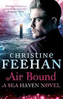 Air Bound: Sisters of the Heart Series: Book Three (Sea Haven: Sisters of the Heart Series 3) by [Feehan, Christine]
