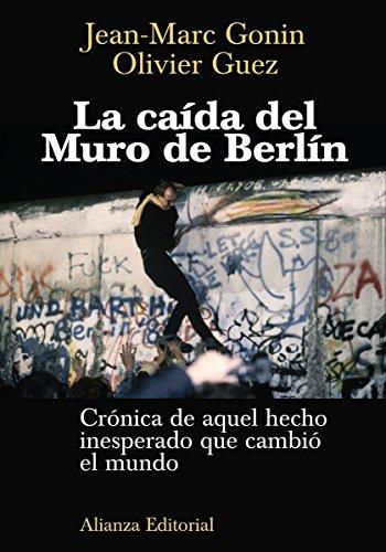 La caída del Muro de Berlín (Libros Singulares (Ls)) por Jean-Marc Gonin