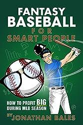 Fantasy Baseball for Smart People: How to Profit Big During MLB Season (English Edition)