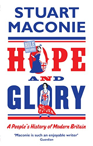 Book's Cover of Hope and Glory A Peoples History of Modern Britain
