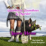 Gumboots, Gumshoes & Murder - A Cozy Detective Style Black Comedy Murder Mystery: The Gumboot & Gumshoe Series, Book 1