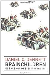 Brainchildren: Essays on Designing Minds (Representation and Mind) by Daniel C. Dennett (1998-02-06)