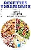 THERMOMIX: 59 RECETTES RAPIDES, DELICIEUSES ET FAIBLES EN GLUCIDES: Les meilleures recettes saines...