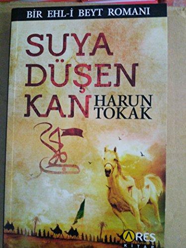 Suya Düsen Kan (Bir Ehl-i Beyt Romani)