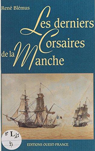 Les derniers corsaires de la Manche par René Blémus