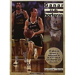 Ganar Es De Horteras (Baloncesto para leer)