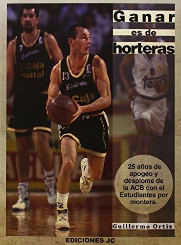 Ganar Es De Horteras (Baloncesto para leer) por Guillermo Ortiz López
