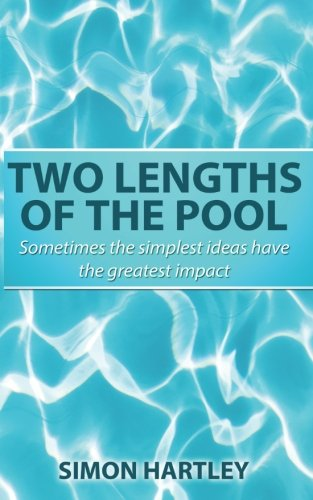 Two Lengths of the Pool: Sometimes the simplest ideas have the greatest impact