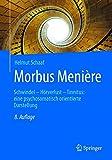 Morbus Menière: Schwindel - Hörverlust - Tinnitus: eine psychosomatisch orientierte Darstellung