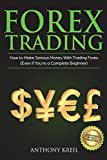 Forex Trading: The #1 Forex Trading Guide to Learn the Best Trading Strategies to 10x Your Profits (Bonus Beginner Lessons: Basics Explained in Simple Terms, Money Management System, and Much More!)