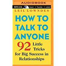 How to Talk to Anyone: 92 Little Tricks for Big Success in Relationships by Leil Lowndes (2015-09-01)
