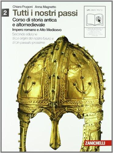 Tutti i nostri passi. Corso di storia antica e medievale. Per le Scuole superiori. Con espansione online: 2