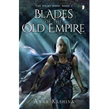 Blades of the Old Empire: Book I of the Majat Code (Code of the Majat) by Anna Kashina (2014-02-25)
