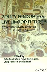 Policy Windows and Livelihood Futures: Prospects for Poverty Reduction in Rural India