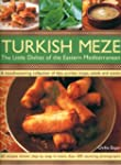 Turkish Meze: The Little Dishes of th...