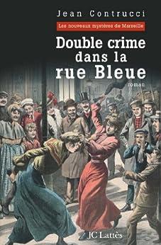 Double Crime dans la rue Bleue (Romans historiques)