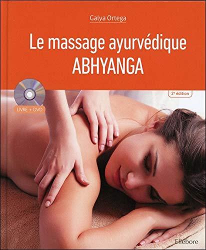 Le massage ayurvédique - Abhyanga - Livre + DVD par Galya Ortega