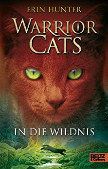 Warrior Cats. In die Wildnis: I, Band 1 (Warrior Cats I)