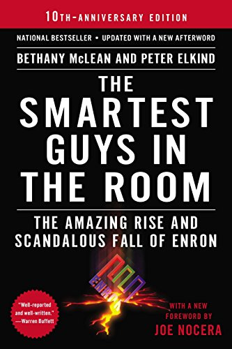 The Smartest Guys in the Room: The Amazing Rise and Scandalous Fall of Enron por Bethany McLean
