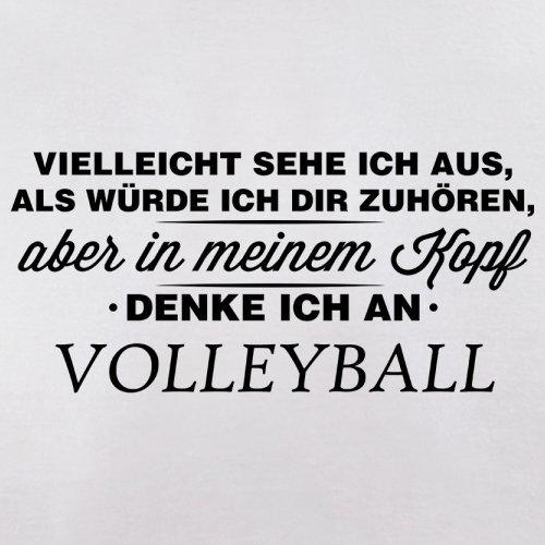 Vielleicht sehe ich aus als würde ich dir zuhören aber in meinem Kopf denke ich an Volleyball - Herren T-Shirt - 13 Farben Weiß