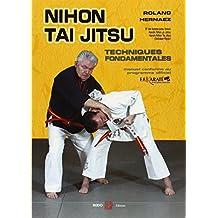 Le Nihon Tai Jitsu : Techniques fondamentales